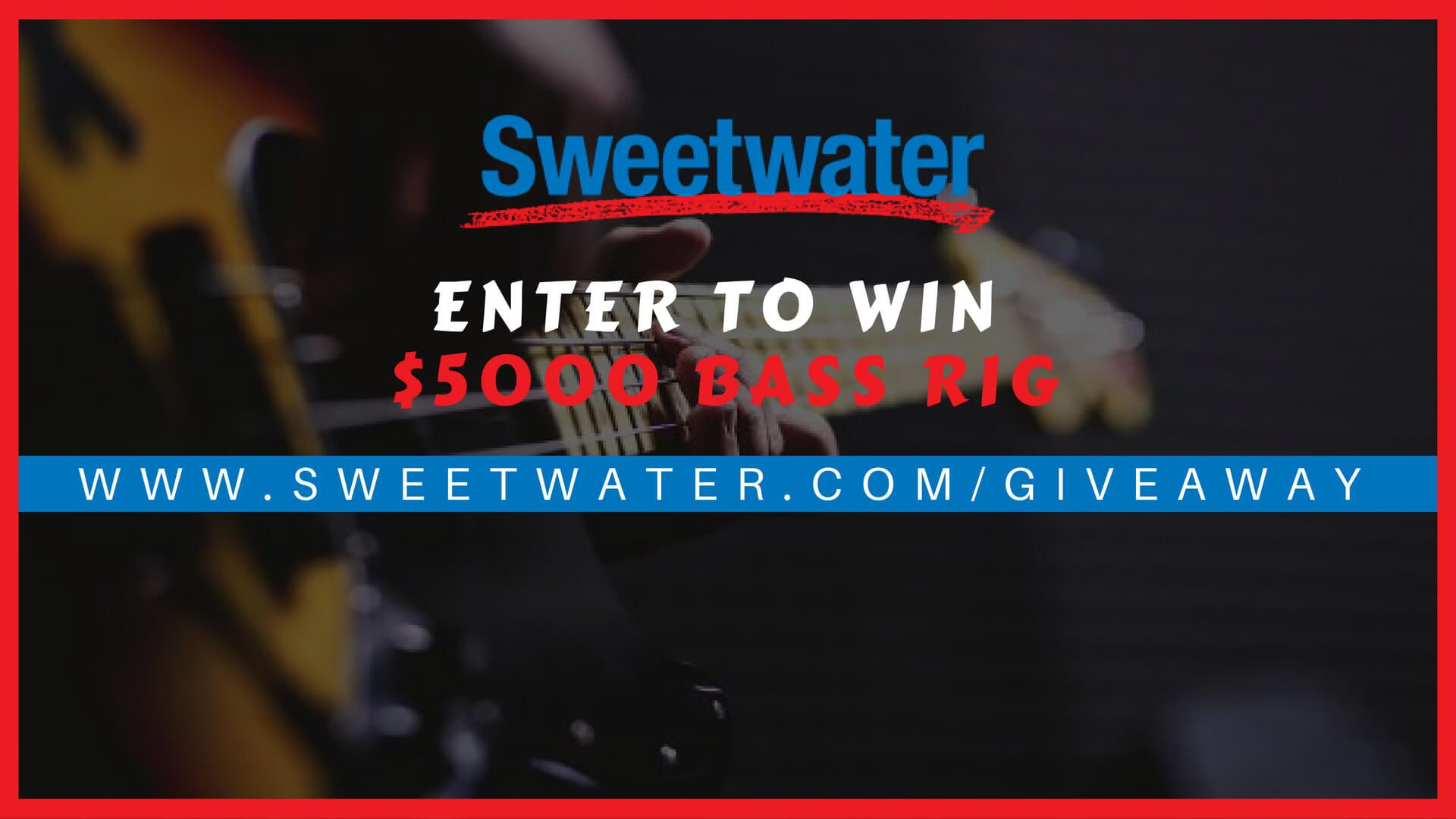 sweetwater giveaway 5000 bass rig competition for music lovers. Black Bedroom Furniture Sets. Home Design Ideas