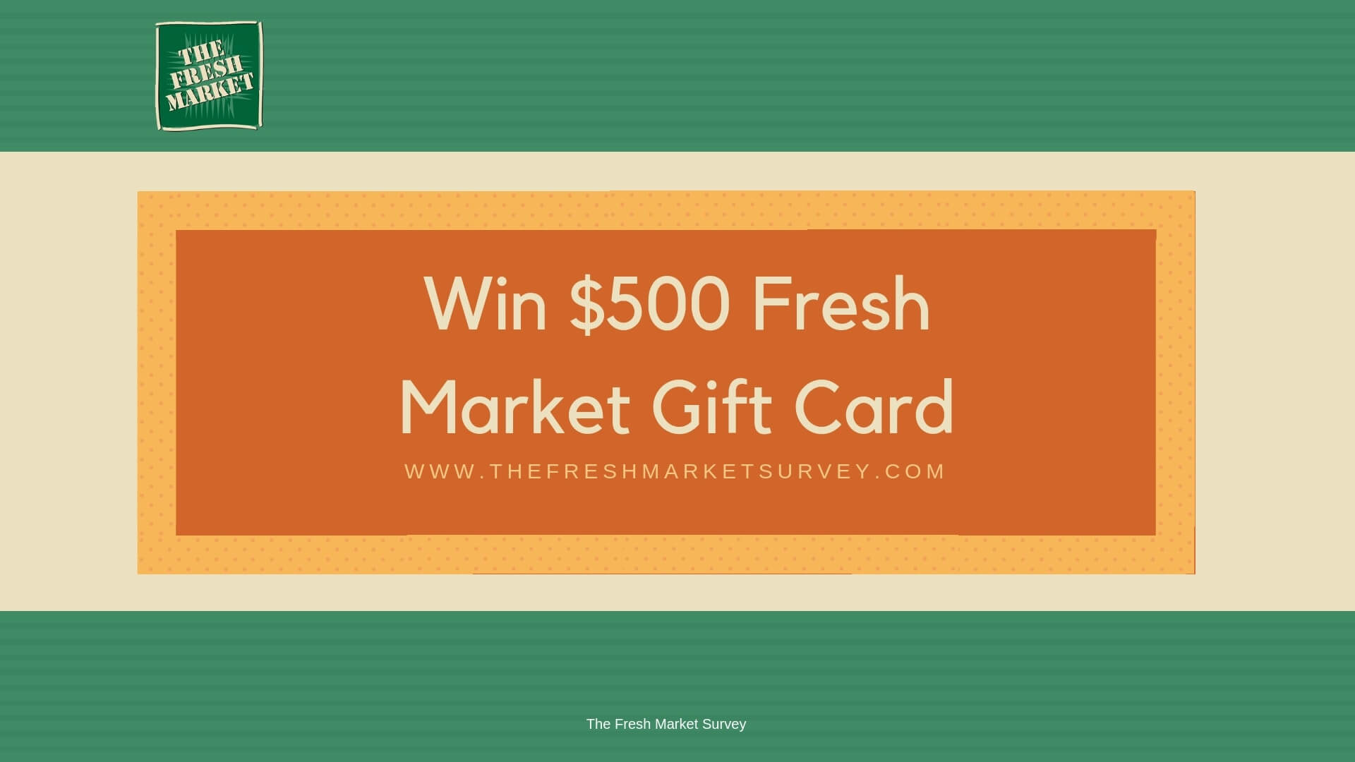 Thefreshmarketsurvey- Win $500 Fresh Market Gift Card