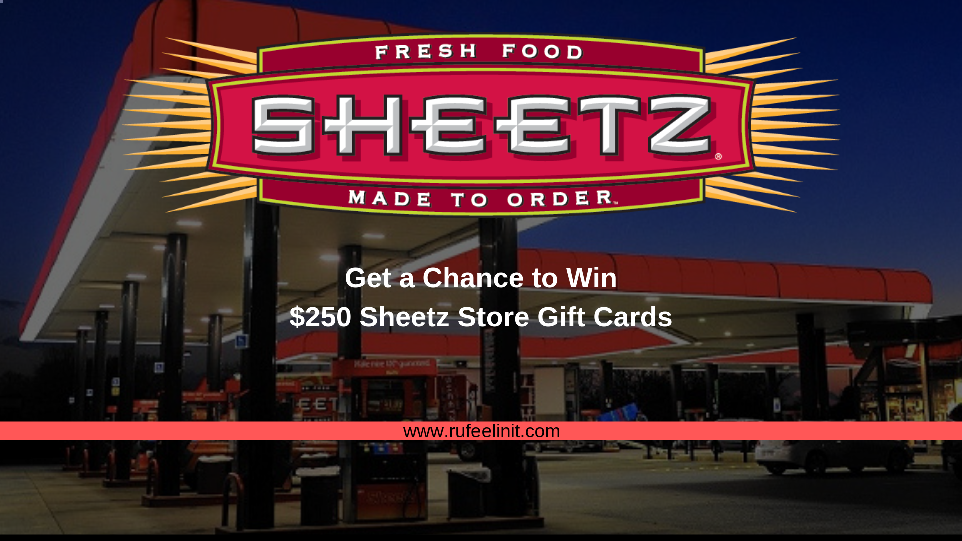 Rufeelinit | Get a Chance to Win $250 Sheetz Store Gift Cards