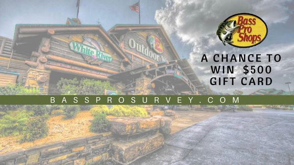 Bass Pro Survey - Win $500 Gift Card by Giving your Feedback at bassprosurvey.com