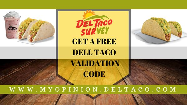 Del Taco Survey: Complete the survey & Win free validation codes