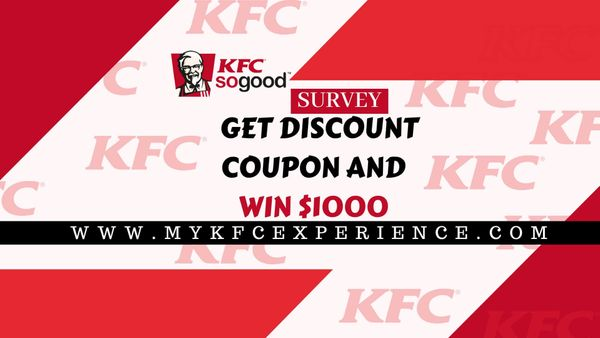 Mykfcexperience | KFC Survey | Win $1000 and FREE Food Coupons!