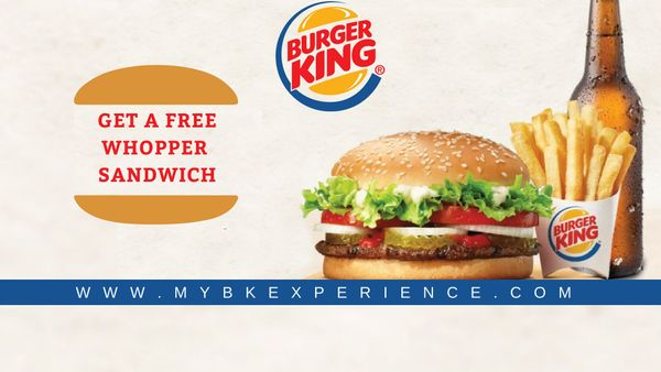 Mybkexperience | Take Burger King Survey  and Get FREE Whopper Sandwich