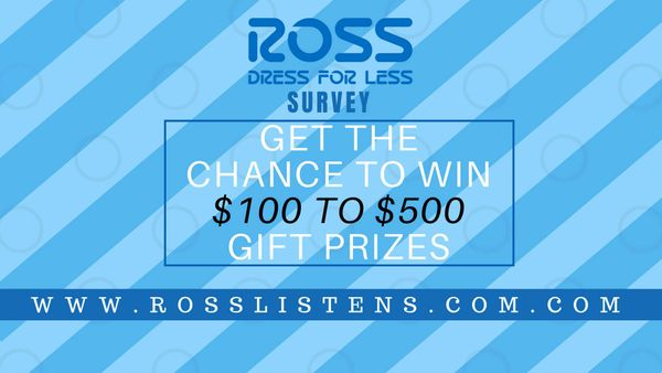 RossListens | www.rosslistens.com | Take the survey and Win a $500 Gift Card