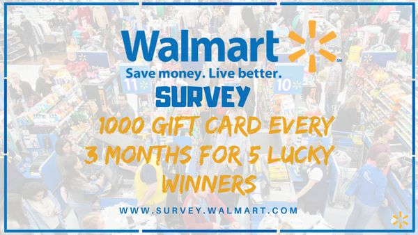 Walmart Survey | Win A GRAND Prize of $1000 Every 3 Month