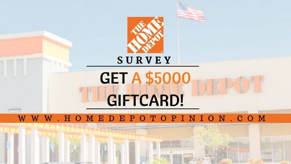 Home Depot Survey: Enter www.homedepotopinion.com & Win $5000