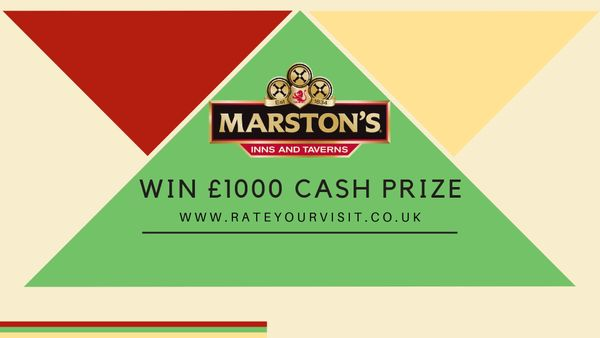 www.rateyourvisit.co.uk | Take Marston's Customer Survey & Win £1000 Cash and £25 Voucher