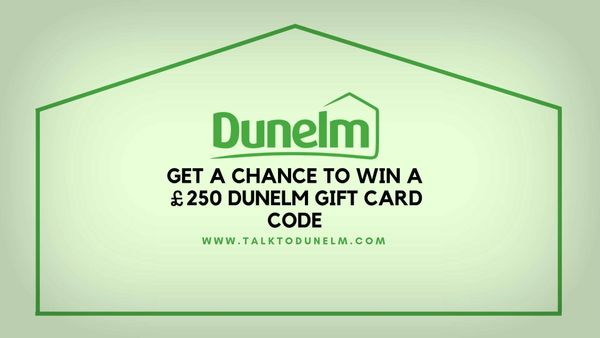 www.talktodunelm.com | Join Dunelm Customer Survey To Win £250 Gift Card