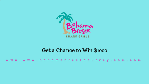 BahamaBreezeSurvey – Get A Chance to WIN $1,000