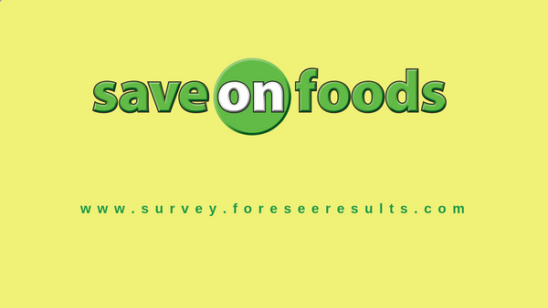 www.saveonfoods.com/survey | Get a Chance to Win $1,000 Food Group Gift Card
