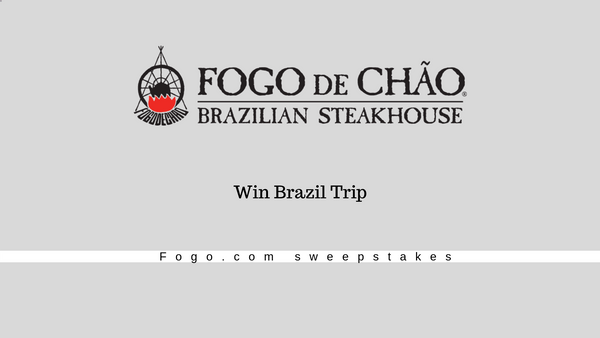 Fogo.com sweepstakes - Enter Fogo.com  Sweepstakes & also Win Trip to Brazil